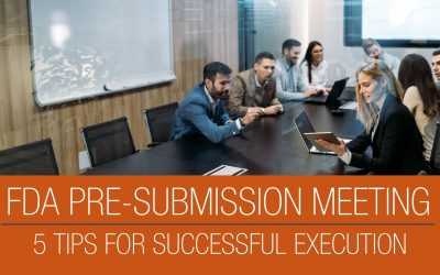 5 Tips to Execute a Successful FDA Pre-Sub Meeting for Your Clinical Study