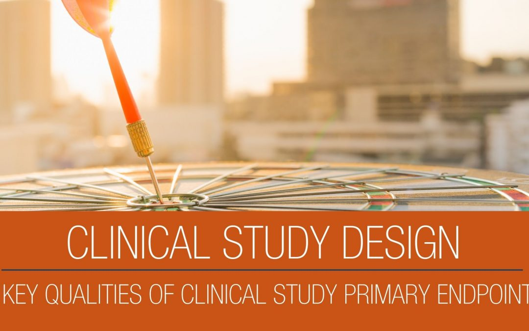 Five Key Qualities of Clinical Study Primary Endpoints