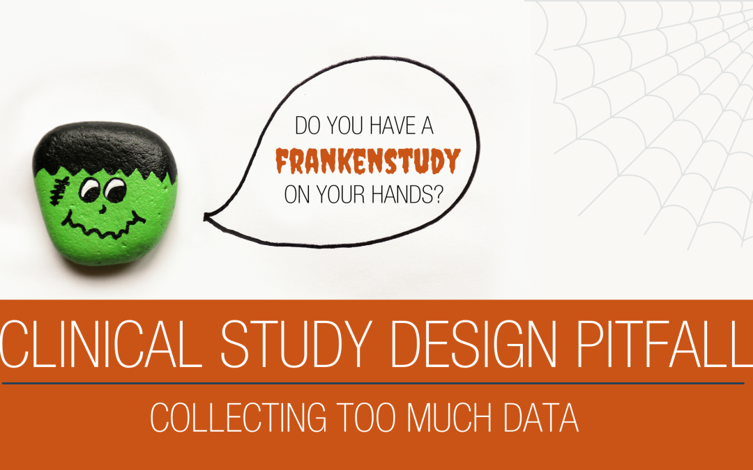 Common Pitfalls in Clinical Study Design #1: Collecting Too Much Data